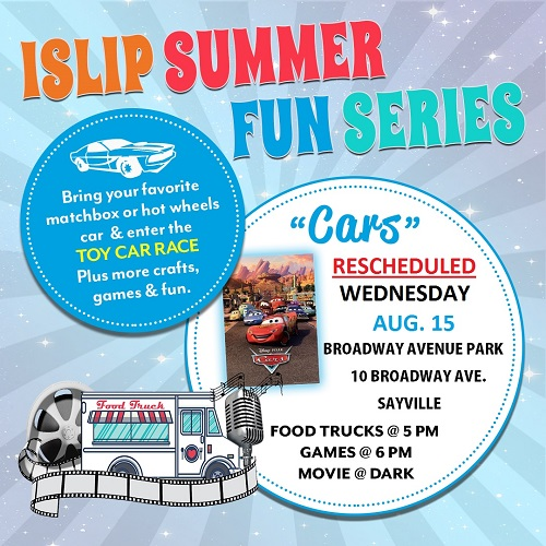 A flyer for Monday August 13th's Family Night showing of the film, Cars, featuring Toy Car Race, food Trucks and more at Casamento Park in West Islip starting at 5pm
